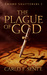 The Plague of God (Sword Shatterers, #1)