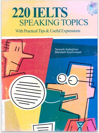 220 IELTS SPEAKING TOPICS - With Practical Tips & Useful Expressions.