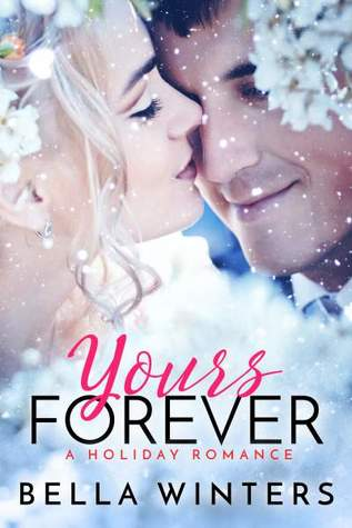 Yours Forever by Bella Winters