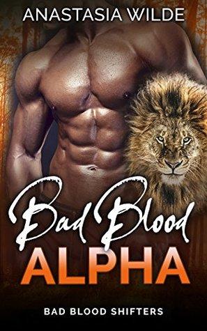 Bad Blood Alpha (Bad Blood Shifters, #5)