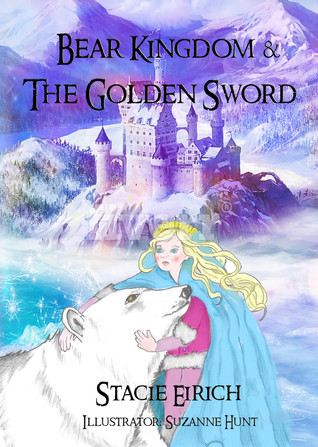 Bear Kingdom & The Golden Sword (The Dream Chronicles, #2)