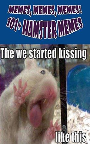 Memes, Memes, Memes! 101+ Hamster Memes