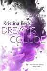 Dreams Collide by Kristina Beck