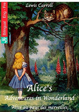 Alice's Adventures in Wonderland (English French edition illustrated): Alice au pays des merveilles