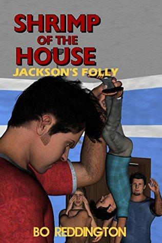 Shrimp of the House: Jackson's Folly