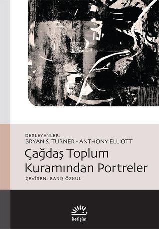 [BOOKS] ✬ Çağdaş Toplum Kuramından Portreler  ✶ Anthony Elliott – Sunkgirls.info