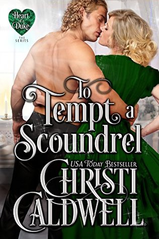 To Tempt a Scoundrel (The Heart of a Duke, #15)