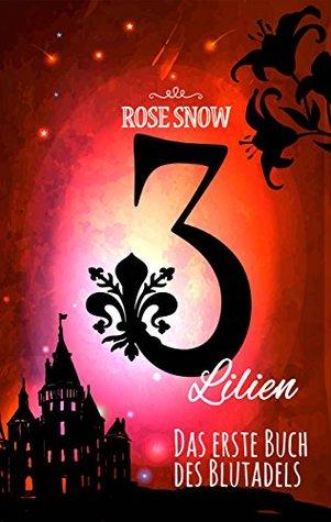 3 Lilien: Das erste Buch des Blutadels (Die Bücher des Blutadels #1)