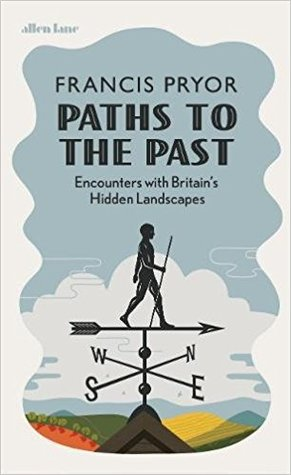 Paths to the Past: Encounters with England's Hidden Landscapes