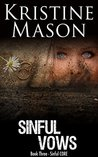 Sinful Vows (Book 3 Sinful C.O.R.E.) by Kristine Mason