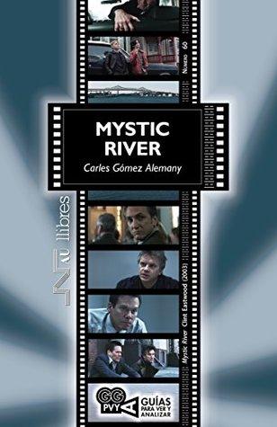 Mystic River (Mystic River), Clint Eastwood (2003) (Guías para ver y analizar nº 60)