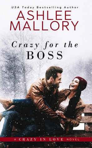 Crazy for the Boss by Ashlee Mallory