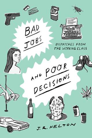 https://www.goodreads.com/book/show/35167686-bad-jobs-and-poor-decisions?ac=1&from_search=true