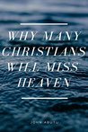 Why Many Christians Will Miss Heaven by John Abutu
