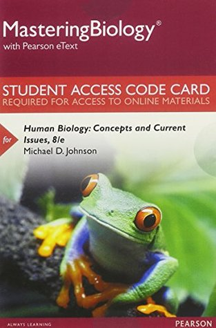 MasteringBiology with Pearson eText -- Standalone Access Card -- for Human Biology: Concepts and Current Issues (8th Edition)