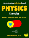 100 Instructive Calculus-based Physics Examples by Chris McMullen