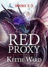 Red Proxy: Books 1-3 (Red Proxy #1-3)