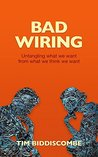 Bad Wiring: Understanding the science of motivational and positive thinking, and how unconscious bias affects us all