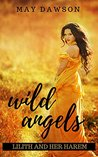 Wild Angels (Lilith and her Harem, #1)