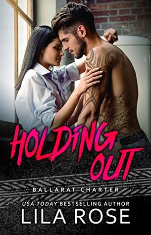 Holding Out (Hawks MC: Ballarat Charter #1)
