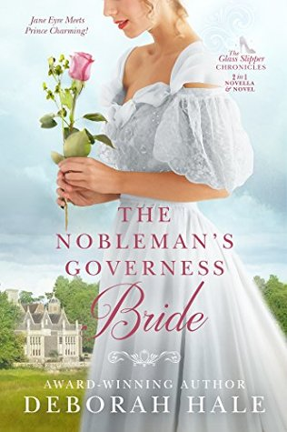 The Nobleman's Governess Bride (The Glass Slipper Chronicles, #1)