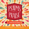 Psalms of Praise: A Movement Primer