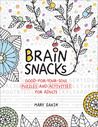Brain Snacks: Good-for-Your-Soul Puzzles and Activities for Adults