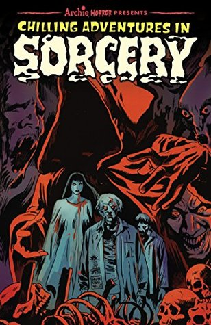 Chilling Adventures in Sorcery (Archie Horror Anthology Series)