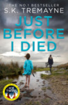 Just Before I Died by S.K. Tremayne