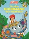 Le plus gourmand des éléphants by Jean-Christophe Tixier