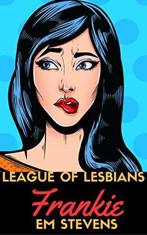League of Lesbians: Frankie