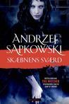 Skæbnens sværd by Andrzej Sapkowski