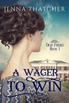 A Wager To Win by Jenna Thatcher