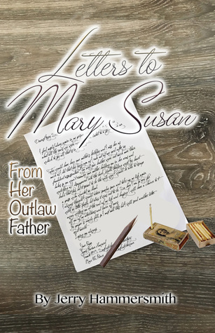 Letters to Mary Susan: From her Outlaw Father