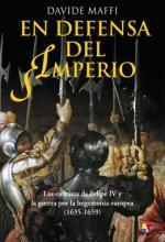En defensa del Imperio. Los ejércitos de Felipe IV y la guerra por la hegemonía europea (1635-1659)