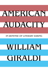 American Audacity: In Defense of Literary Daring