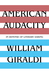 American Audacity by William Giraldi