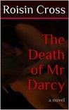 The Death of Mr Darcy: a novel ((Rough & Uncut))