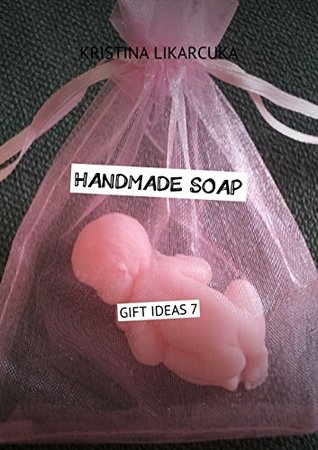 Handmade soap: Gift ideas 7