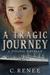 A Tragic Journey by C. Renee