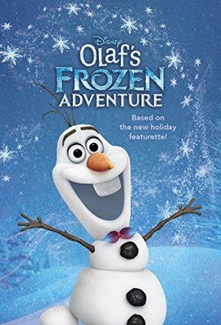 Olaf''s Frozen Adventure Junior Novel (Disney Junior Novel (ebook))