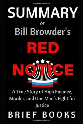 Summary of Bill Browder's Red Notice: A True Story of High Finance, Murder, and One Man's Fight for Justice