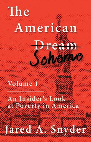 An Insider's Look at Poverty in America (The American Scheme, #1)