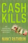 Cash Kills: An Angelina Bonaparte Mystery (Angelina Bonaparte Mysteries Book 2)
