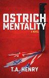 Ostrich Mentality...
