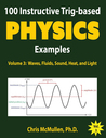 100 Instructive Trig-based Physics Examples by Chris McMullen