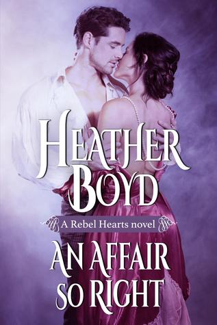 An Affair So Right (Rebel Hearts, #4)