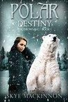 Polar Destiny by Skye MacKinnon