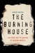 The Burning House: How Jim Crow Fostered Diversity, Fueled Dissent, and Made Modern America