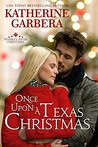 Once Upon a Texas Christmas (Whiskey River Christmas Book 4)